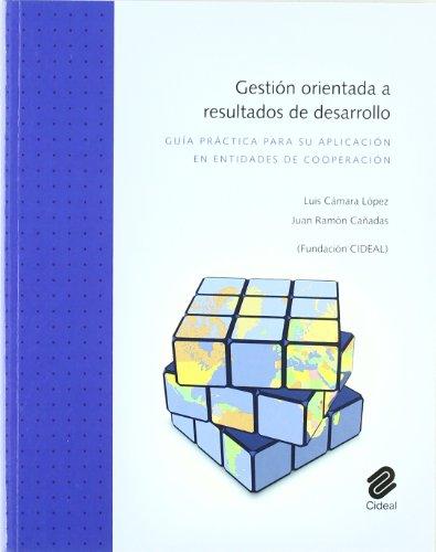 Descargar Libro Gestión orientada a resultados de desarrollo: Guía práctica para su aplicación en entidades de cooperación de Luís Cámara López