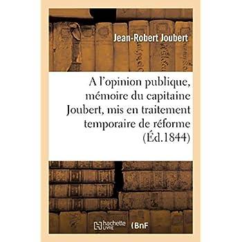 A l'opinion publique, mémoire du capitaine Joubert, mis en traitement temporaire de réforme