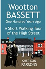 Wootton Bassett One Hundred Years Ago - A Short Walking Tour of the High Street Paperback