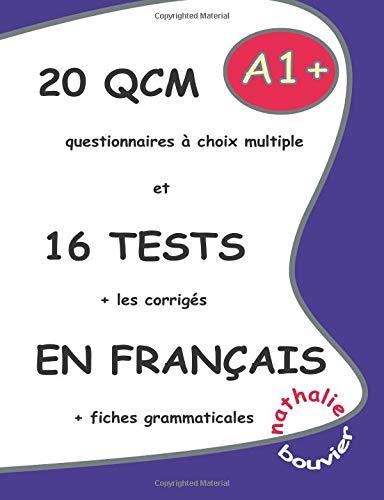 20 QCM et 16 TESTS en français, niveau A1 (LLB.SCOLAIRE) por Nathalie BOUVIER
