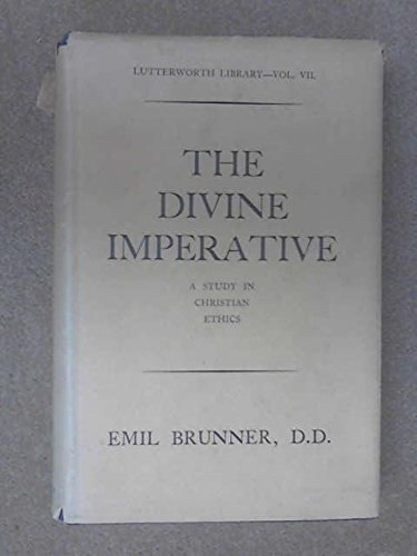 THE DIVINE IMPERATIVE a study in Christian ethics