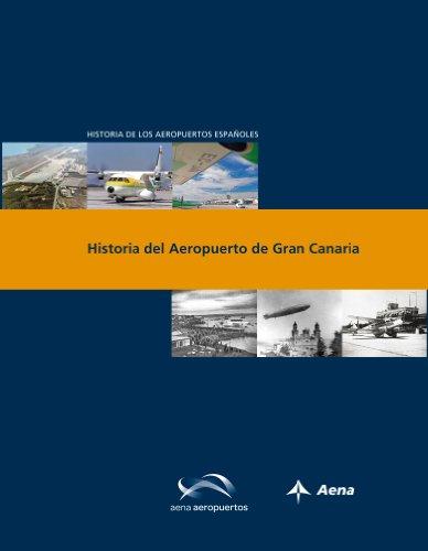 Historia del Aeropuerto de Gran Canaria (Historia de los aeropuertos españoles) por Luis Utrilla