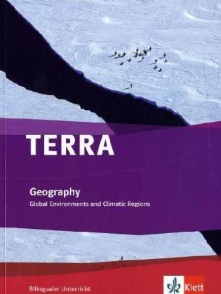 TERRA Geography. Global Environments and Climatic Regions: Schülerbuch Klasse 7/8 (Bilingualer Unterricht)