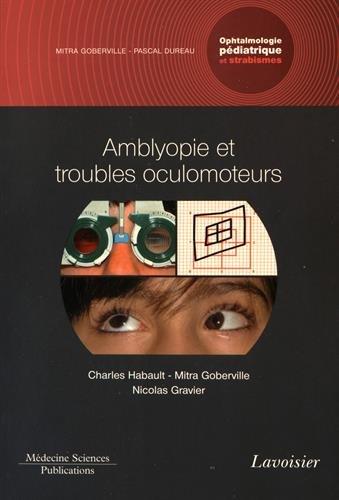 Ophtalmologie pédiatrique et strabismes : Volume 4, Amblyopie et troubles oculomoteurs