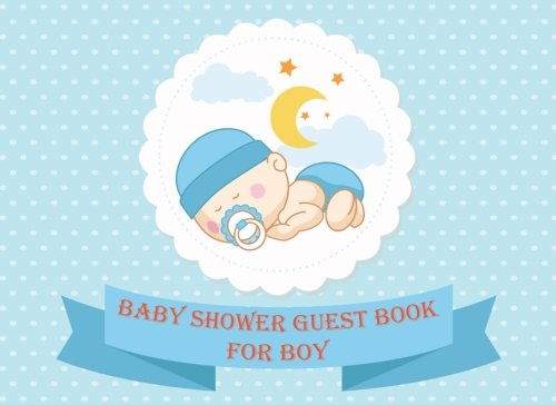 Baby Shower Guest Book for Boy: Baby Guest Book Shower,Welcome Baby Message Book,Advice for Parents and Wishes for baby,Comments or Predictions por Janet Q. Hammond
