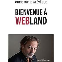 Bienvenue à Webland (LIENS QUI LIBER)