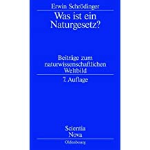 Was Ist Ein Naturgesetz?: Beiträge Zum Naturwissenschaftlichen Weltbild (Scientia Nova)