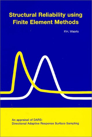 Structural Reliability using Finite Element Methods (Stand Alone Dup) por P.H. Waarts