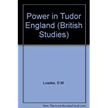 Power in Tudor England (British Studies)