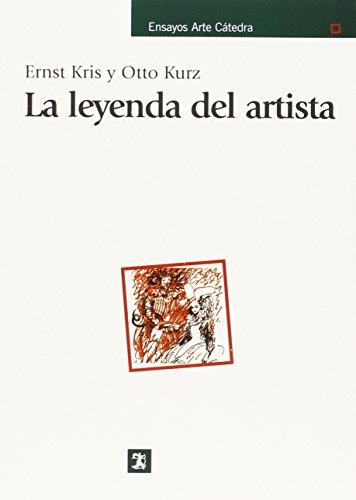 La leyenda del artista (Ensayos Arte Cátedra)
