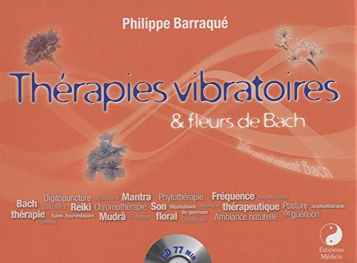 Thérapies vibratoires et fleurs de Bach par Philippe Barraqué