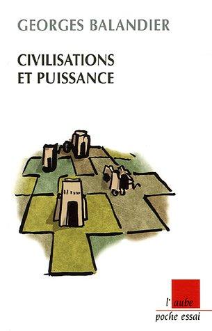 Civilisations et puissance par Georges Balandier