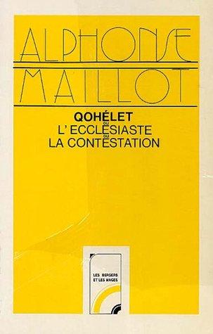Qohélet ou Ecclésiaste ou La Contestation par Alphonse Maillot