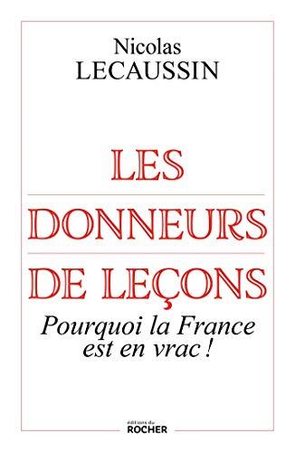 Télécharger Les donneurs de leçons : Pourquoi la France est en vrac ! PDF eBook authorname