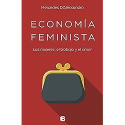 Economía feminista: Las mujeres, el trabajo y el amor