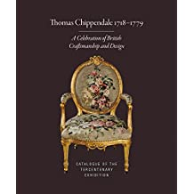 Thomas Chippendale 1718-1779: A Celebration of British Craftsmanship and Design