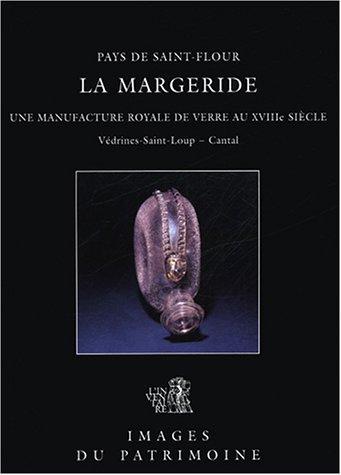 Pays de Saint Flour La Margeride : Une manufacture royale de verre au XVIII siècle, Védrines-Saint-Loup - Cantal