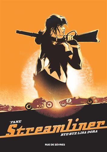 Streamliner. 01, bye-bye Lisa Dora