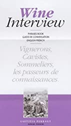 Wine interview : Conversational guide : Guide de conversation, English-French