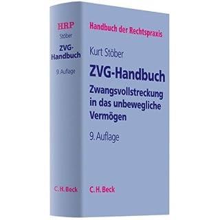 Zwangsvollstreckung in das unbewegliche Vermögen: ZVG-Handbuch von Kurt Stöber (20. Oktober 2010) Gebundene Ausgabe