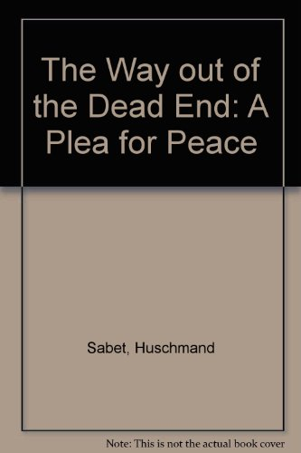 The Way out of the Dead End: A Plea for Peace por Huschmand Sabet