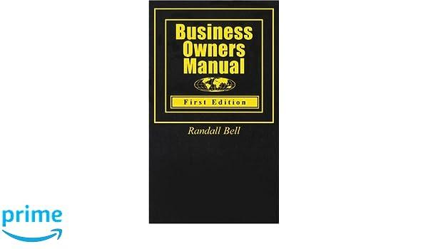 business owners manual amazon co uk randall bell phd rh amazon co uk Automobile Owners Manual User Manual