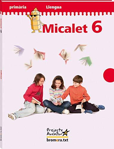 Micalet 6. Llengua: Projecte aventura (Bromera.txt) - 9788498244052