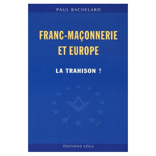 Franc-maçonnerie et Europe : La trahison ?