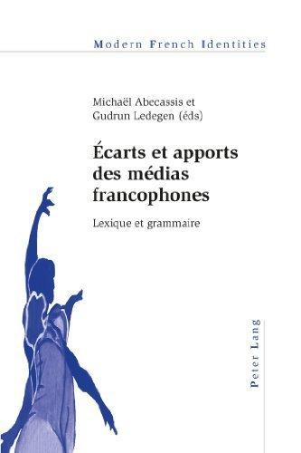 ????carts et apports des m????dias francophones: Lexique et grammaire (Modern French Identities) (2013-03-11) par unknown