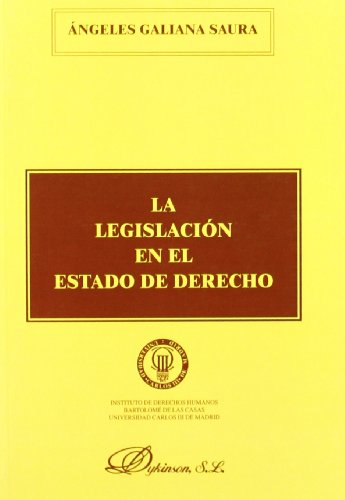 La Legislación En El Estado De Derecho por Angeles Galiana Saura