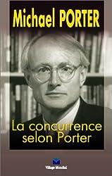 La Concurrence selon Porter: Traduit de l'américain par Michel Le Seac'h