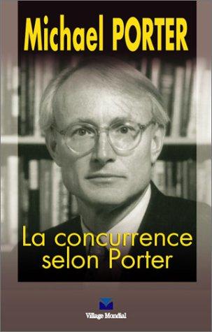 La Concurrence selon Porter: Traduit de l'américain par Michel Le Seac'h par Michael Porter