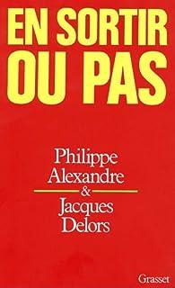 En sortir ou pas par Philippe Alexandre