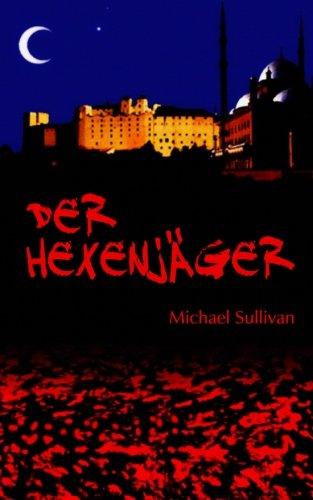 Buchseite und Rezensionen zu 'Der Hexenjäger' von Michael Sullivan