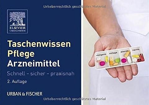 Taschenwissen Pflege Arzneimittellehre: Schnell - sicher -