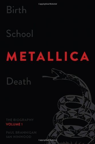 Birth School Metallica Death, Volume 1: The Biography by Brannigan, Paul, Winwood, Ian (2013) Hardcover
