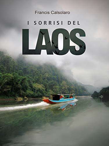 I Sorrisi del Laos: Un incontro con le tribù del Mekong (Italian Edition)