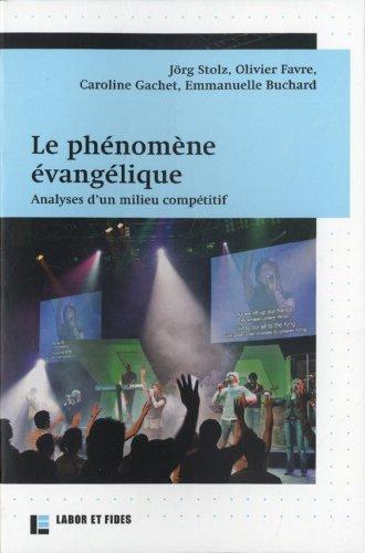 Le phénomène évangélique: Analyse d'un milieu compétitif par Jorg Stolz
