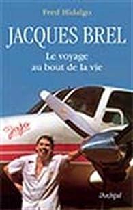 Brel, le voyage au bout de la vie par Fred Hidalgo