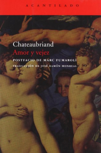 Amor Y Vejez (Cuadernos del Acantilado) por François de Chateaubriand