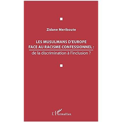 Les musulmans d'Europe face au racisme confessionnel :: de la discrimination à l'inclusion ?
