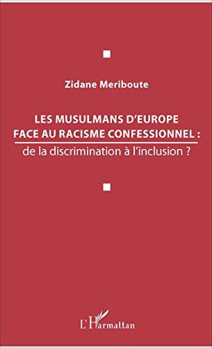 Les musulmans d'Europe face au racisme confessionnel :: de la discrimination à l'inclusion ? par Zidane Meriboute