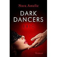 Dark Dancers – Eric (Hawks Geschichte 1)