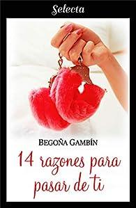 14 razones para pasar de ti par Begoña Gambín