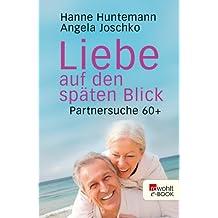 Liebe auf den späten Blick: Partnersuche 60+ (German Edition)