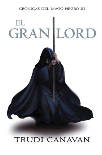 El gran lord (Crónicas del Mago Negro 3) por Trudi Canavan