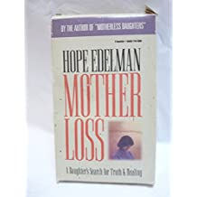 Mother Loss: A Daughter's Search for Truth & Healing
