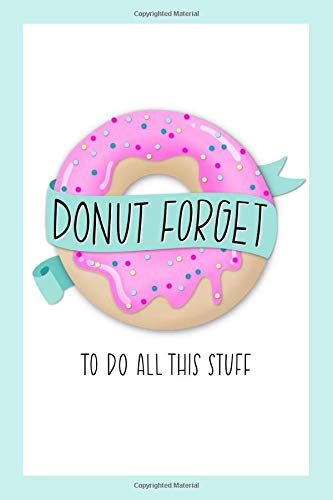 Donut Forget To Do All This Stuff: To Do List Notebook & Dot Grid Matrix: Cute Pink Frosted Donut & Hand Lettering Art 0236 Frosted Dots