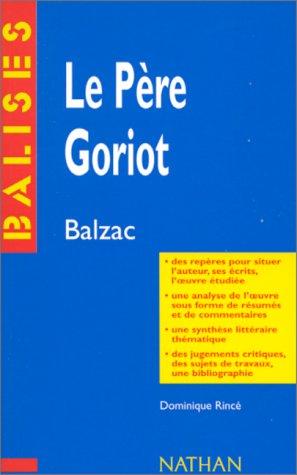 Le Père Goriot, Honoré de Balzac : Résumé analytique, commentaire critique, documents complémentaires