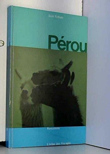 Pérou. rencontre. l'atlas des voyages.